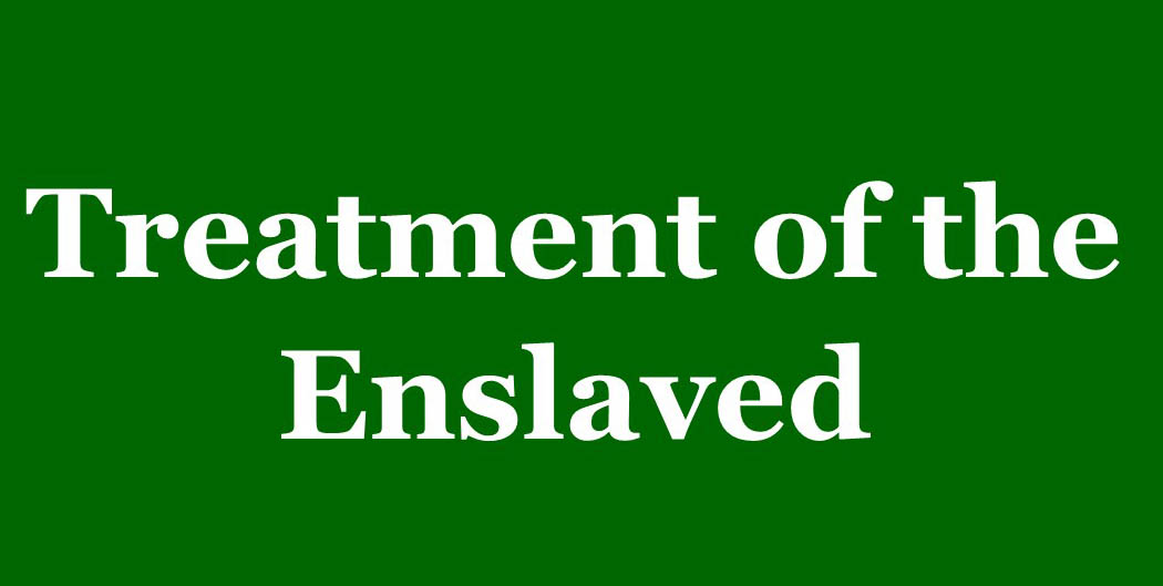 Treatment of the Enslaved